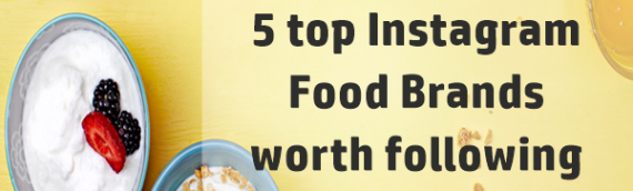 The FOODSTAGRAMMIES: 5 top Instagram food brands worth following